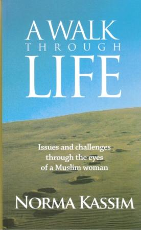 A Walk Through Life (Norma Kassim)