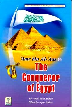 Amr bin Al-Aas (R) The Conqueror of Egypt