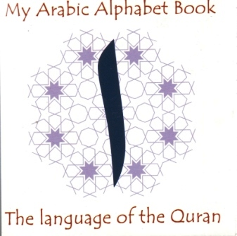 My Arabic Alphabet Book - The Language of The Quran